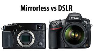 Bạn sẽ chọn máy ảnh DSLR hay Mirrorless