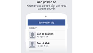 Facebook cập nhật tính năng Bạn bè gần đây