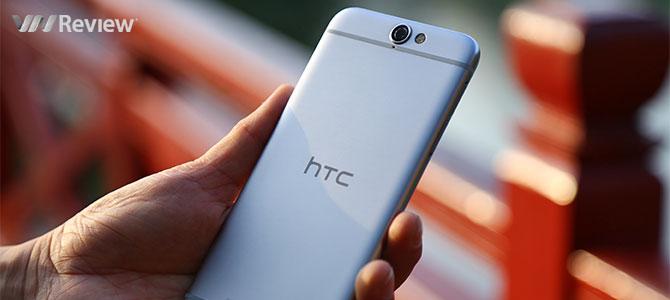 """Đánh giá HTC One A9: liệu có trở thành """"người hùng"""" của HTC?"""