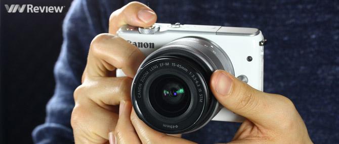Đánh giá nhanh Canon EOS M10