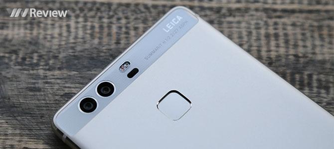 Đánh giá Huawei P9: Vẫn thiếu một chút...