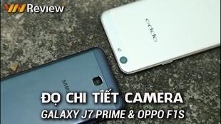 Video đọ chi tiết camera Galaxy J7 Prime và Oppo F1s