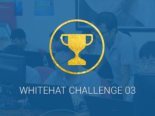 Các tân binh an ninh mạng sắp có dịp so tài ở WhiteHat Challenge 03