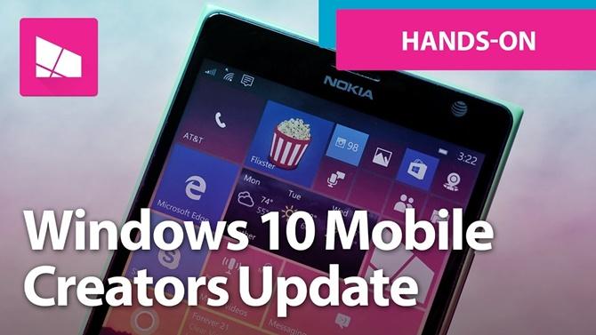 Windows 10 Mobile Creators Update chính thức phát hành