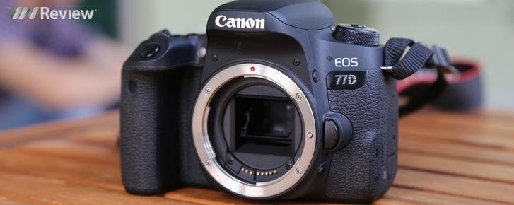 Đánh giá Canon 77D: Máy ảnh hấp dẫn cho người đam mê quay chụp