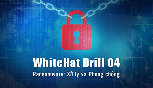 Sắp diễn tập xử lý dữ liệu bị ransomware mã hoá, tống tiền