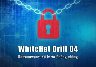 Diễn tập an ninh mạng WhiteHat Drill 04 mở rộng lên 5 ngày
