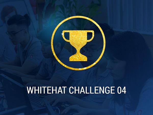 Sắp diễn ra cuộc thi thực hành kiến thức an ninh mạng WhiteHat Challenge 04