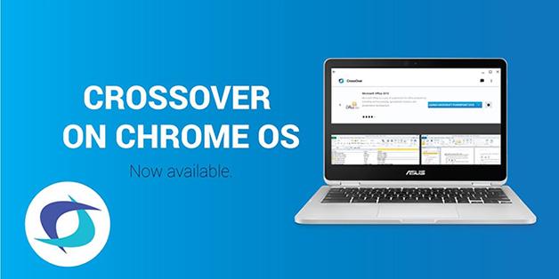 Đã có thể chạy ứng dụng Windows trên... Chrome OS thông qua CrossOver