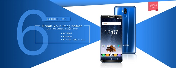Oukitel giới thiệu smartphone K6: Soc Helio P23, 6GB RAM