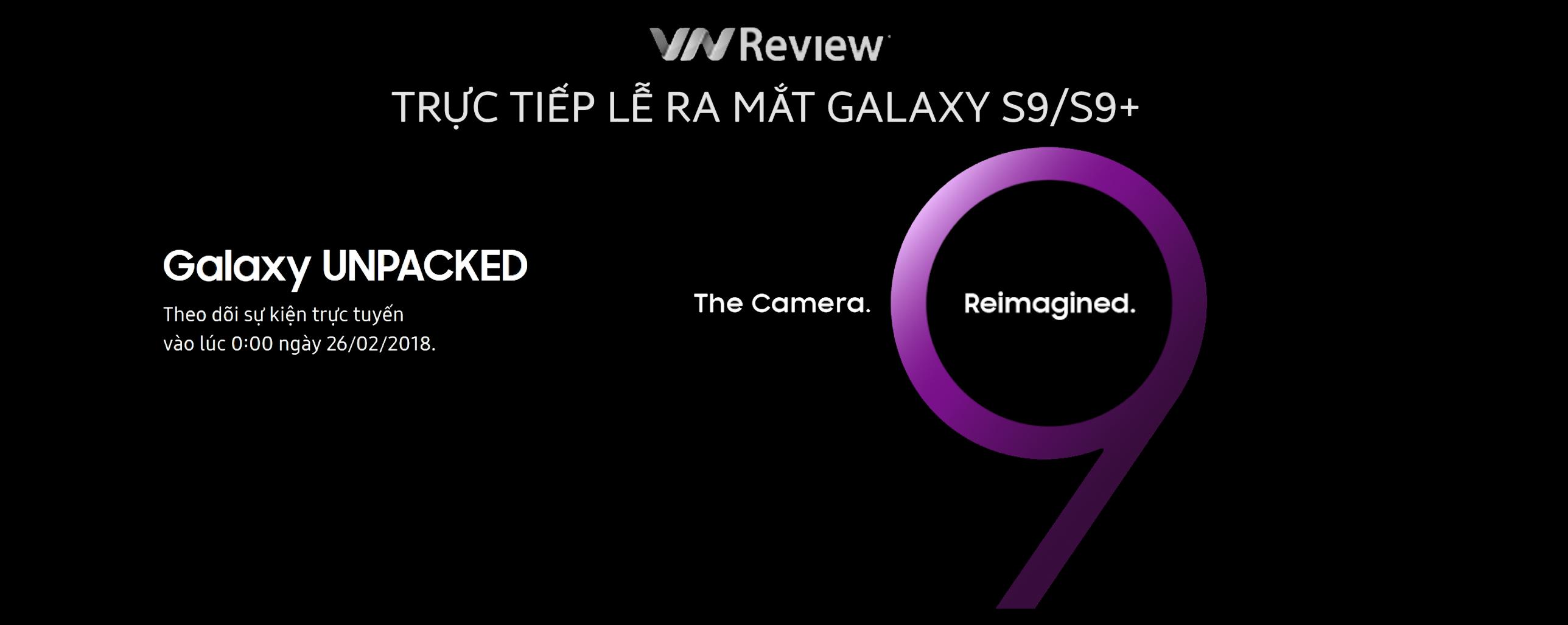 VnReview tường thuật trực tiếp lễ ra mắt Galaxy S9/S9+