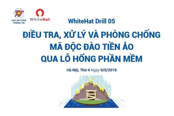 Số đơn vị tham gia tăng gấp đôi, WhiteHat Drill 05 sẽ có thêm một buổi diễn tập an ninh mạng
