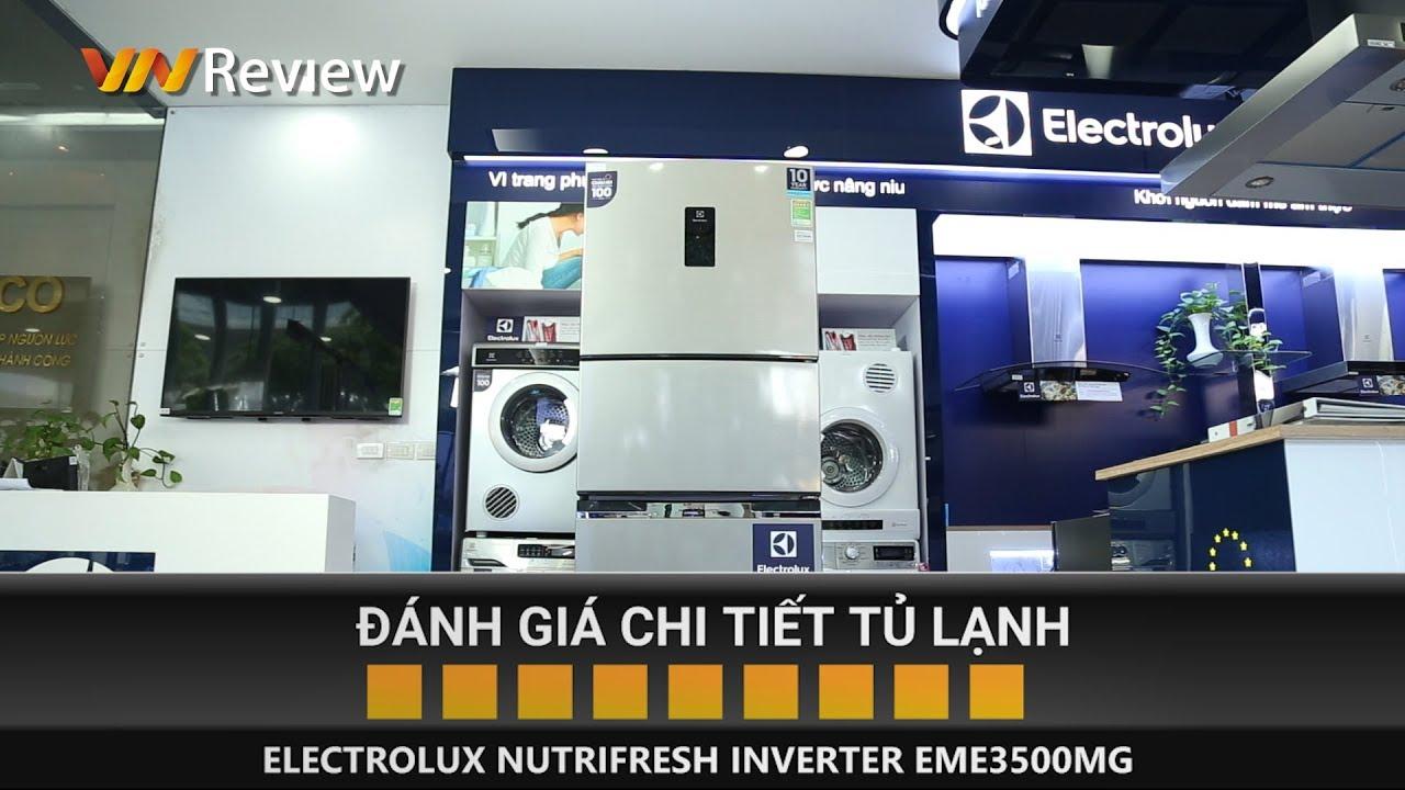 Đánh giá tủ lạnh Electrolux Nutrifresh Inverter EME3500MG: ngăn đa năng sáng giá