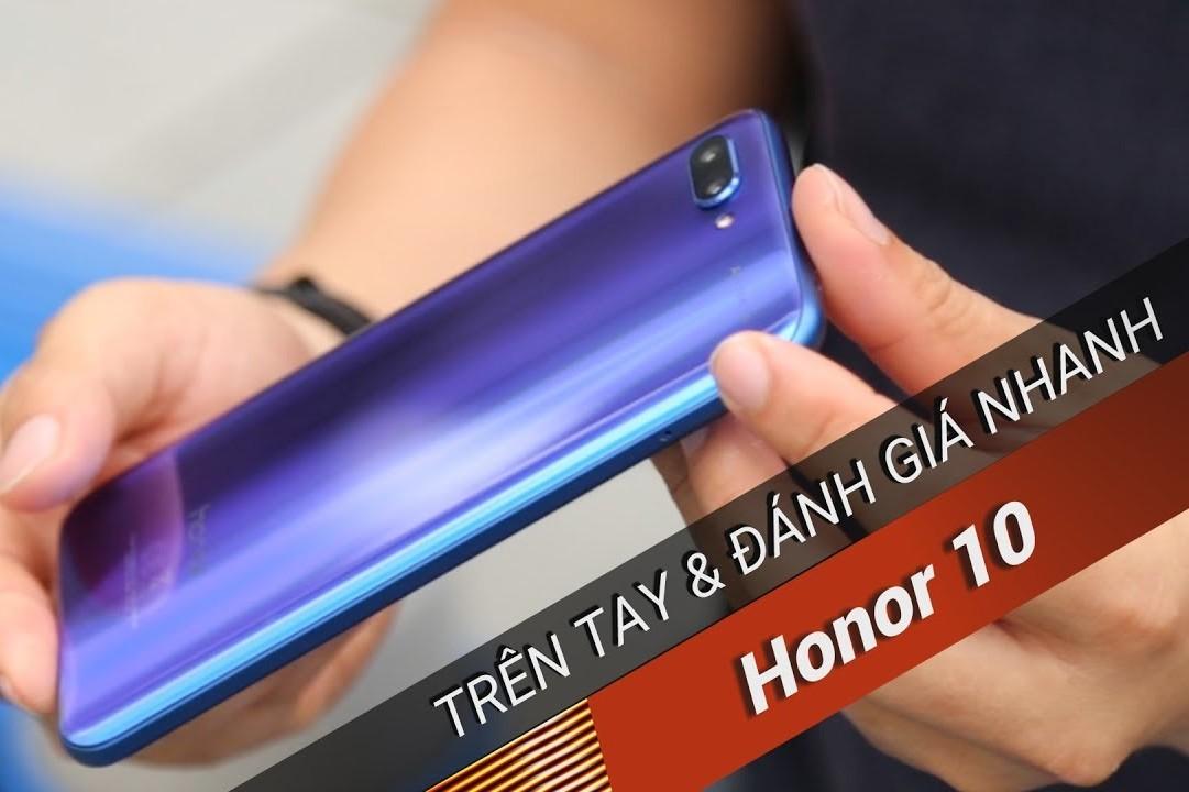 Trên tay Honor 10: Quyết tâm khô máu lấy thị phần của Honor tại Việt Nam?