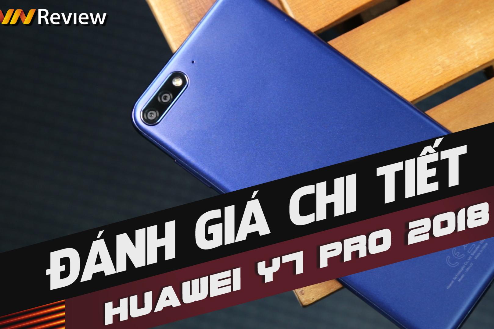 Đánh giá chi tiết Huawei Y7 Pro 2018: Tân binh đáng chú ý tầm giá 4 triệu đồng