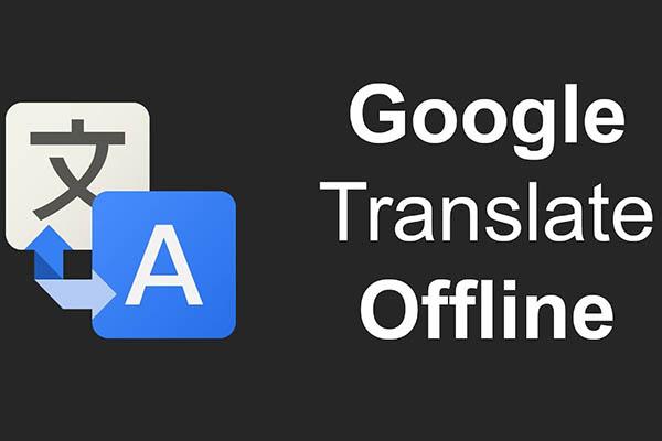 Cách sử dụng Google Dịch trên Android và iOS không cần mạng