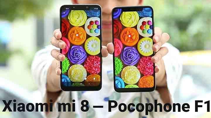 So sánh chi tiết Xiaomi Mi 8 & Xiaomi Pocophone F1
