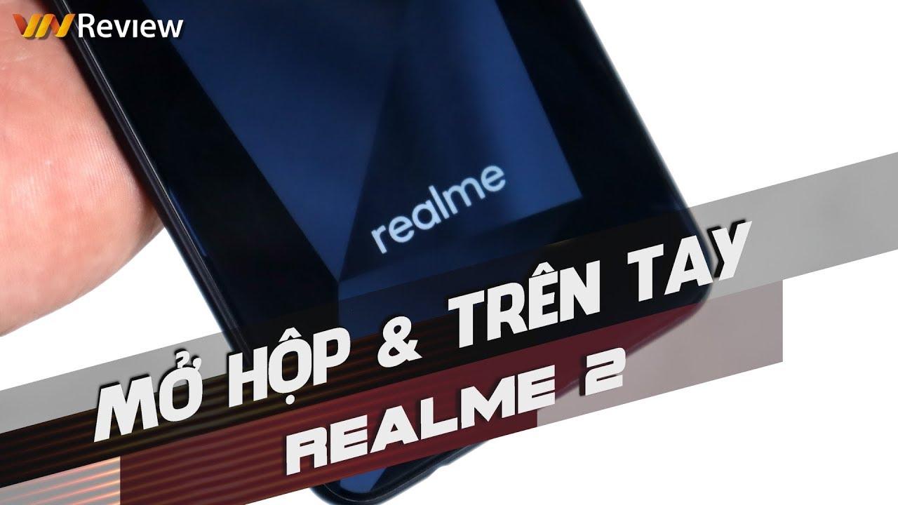 Trên tay Realme 2 sắp bán ở Việt Nam: chưa thoát khỏi cái bóng của Oppo
