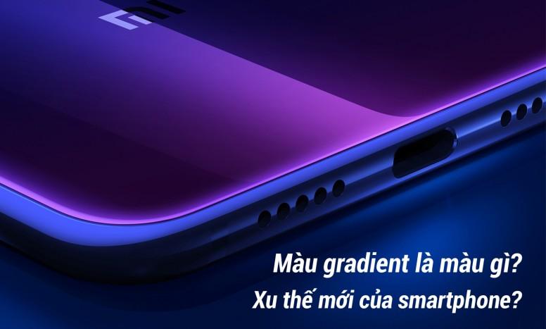 Từ góc nhìn Gradient đến bảng tổng sắp smartphone toàn cầu