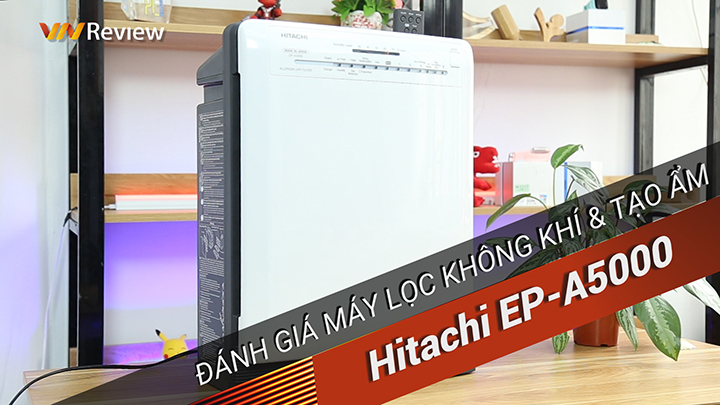 """Đánh giá máy lọc không khí """"made in Japan"""" Hitachi EP-A5000"""