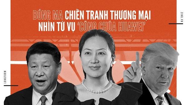 """Bóng ma chiến tranh thương mại nhìn từ vụ """"công chúa Huawei"""""""