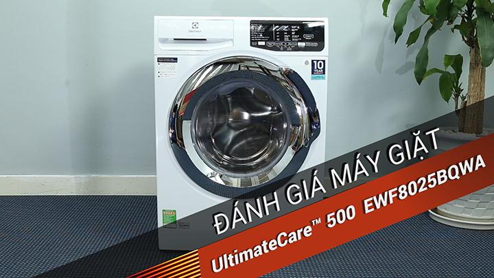 Đánh giá chi tiết máy giặt Electrolux UltimateCare™ 500 EWF8025BQWA