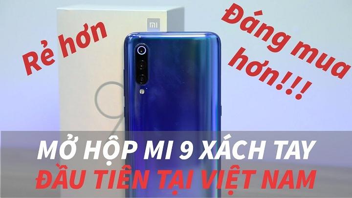 Mở hộp Xiaomi Mi 9 xách tay đầu tiên về Việt Nam