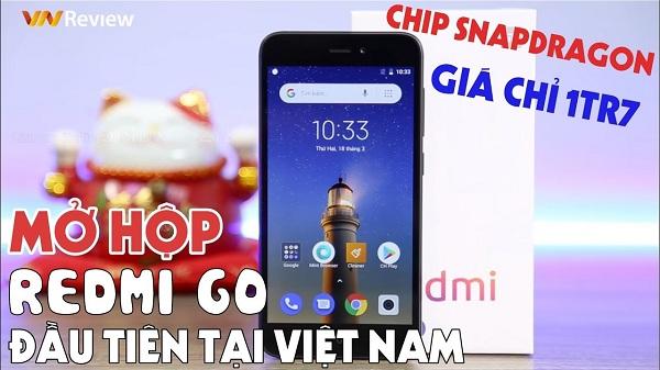 Mở hộp Redmi Go chính hãng đầu tiên tại VN: 1,8 triệu đồng cho con chip Snapdragon