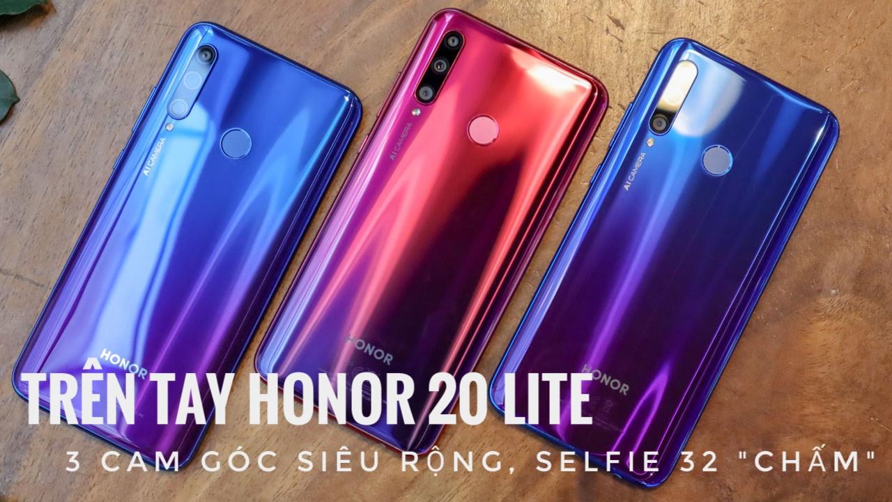 Trên tay Honor 20 Lite: bản rút gọn của Huawei P30 Lite, vẫn có camera góc siêu rộng và selfie 32MP