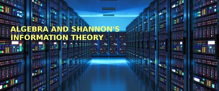 Lý thuyết thông tin và lý do vì sao coder cũng cần học đại số