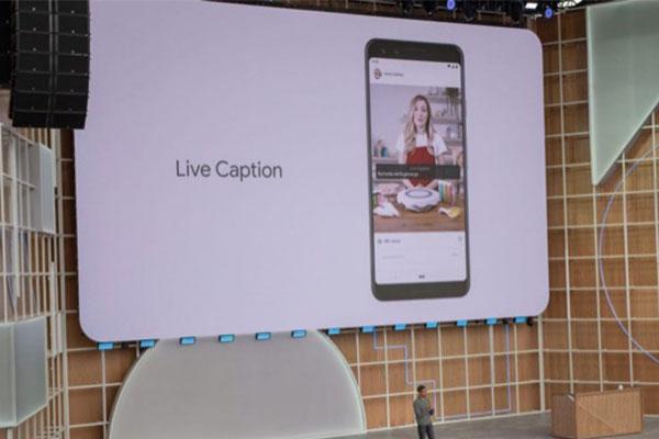 Google: Tính năng dịch video thời gian thực Live Caption chỉ có mặt trên các máy cao cấp