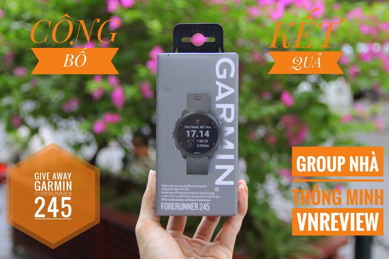 Công bố kết quả chương trình tham gia Group Nhà Thông Minh – VnReview, cơ hội nhận ngay smartwatch Garmin Forerunner 245