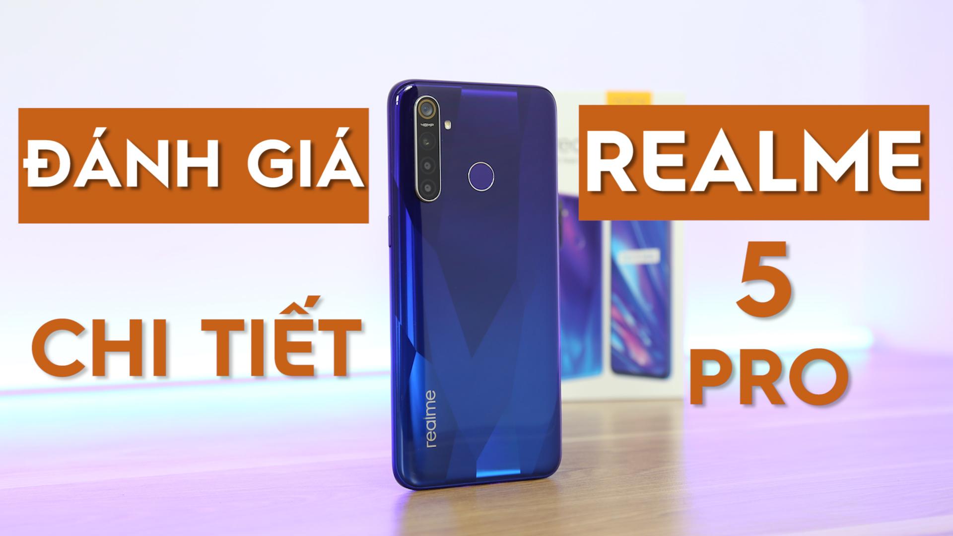 """Đánh giá Realme 5 Pro: hiệu năng và chụp ảnh """"vượt"""" mức giá 6 triệu"""