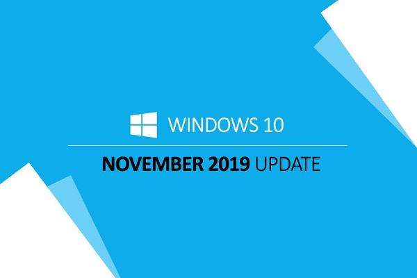 Đã có thể tải về Windows 10 November 2019 Update ngay từ hôm nay