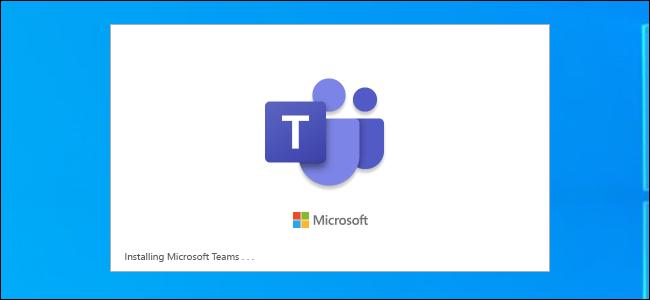 Cách ngăn Microsoft Teams khởi động cùng máy tính Windows 10