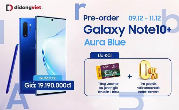Đặt trước Galaxy Note 10 Plus Aura Blue, giảm ngay đến 8 triệu đồng tại Di Động Việt