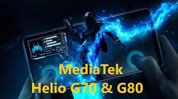 MediaTek ra chipset cao cấp cho smartphone chơi game tầm trung:Helio G70 và G80