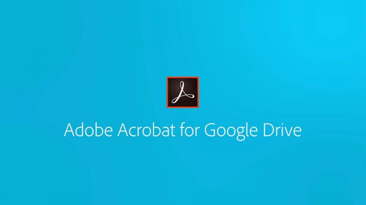 Adobe Acrobat hỗ trợ người dùng chỉnh sửa tập tin PDF lưu trên Google Drive không cần tải về máy