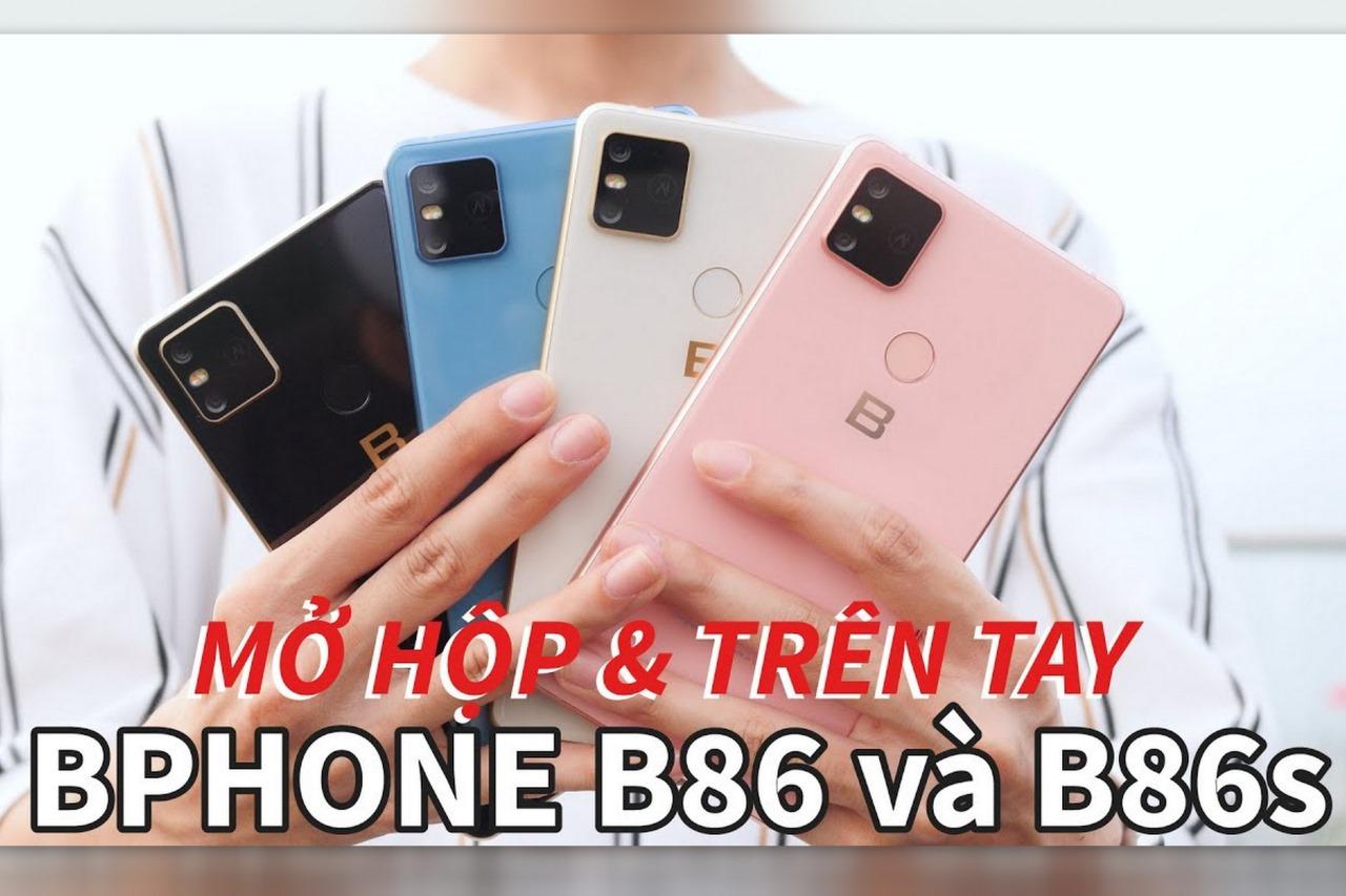 Mở hộp, trên tay Bphone B86 và B86s ĐỦ 4 MÀU đầu tiên tại Việt Nam