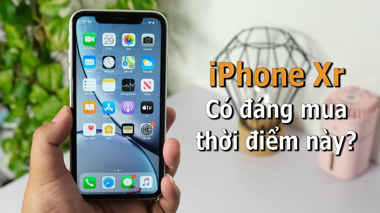 iPhone Xr có đáng mua thời điểm này?