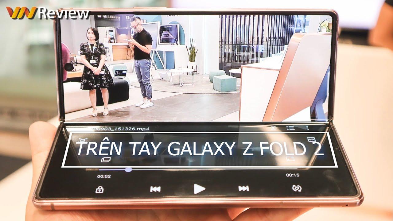 Trên tay Galaxy Z Fold 2 ngay tại Việt Nam: đây mới là chiếc điện thoại gập đúng nghĩa