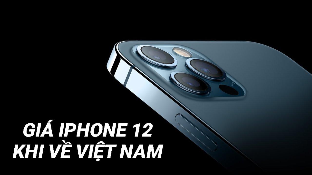 Giá của iPhone 12 khi về thị trường Việt Nam