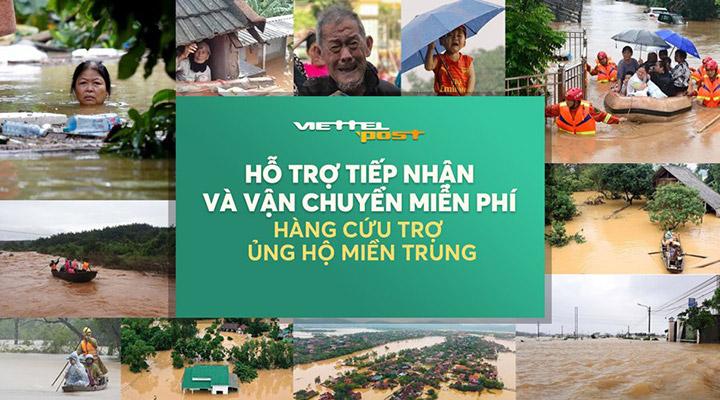 Viettel Post tổ chức 9 điểm tiếp nhận chuyển hàng cứu trợ đến miền Trung