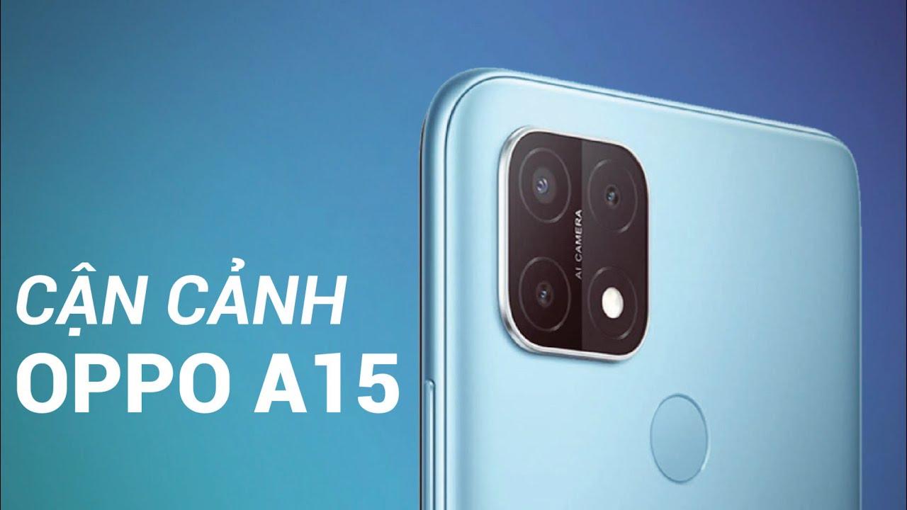 Chi tiết Oppo A15 - Smartphone tầm giá 3tr đến từ Oppo, cạnh tranh có nổi với Xiaomi?