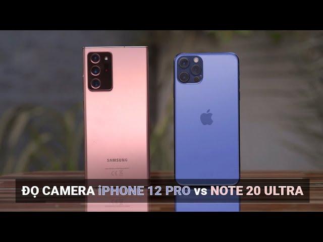 So đọ camera iPhone 12 Pro vs Samsung Galaxy Note 20 Ultra