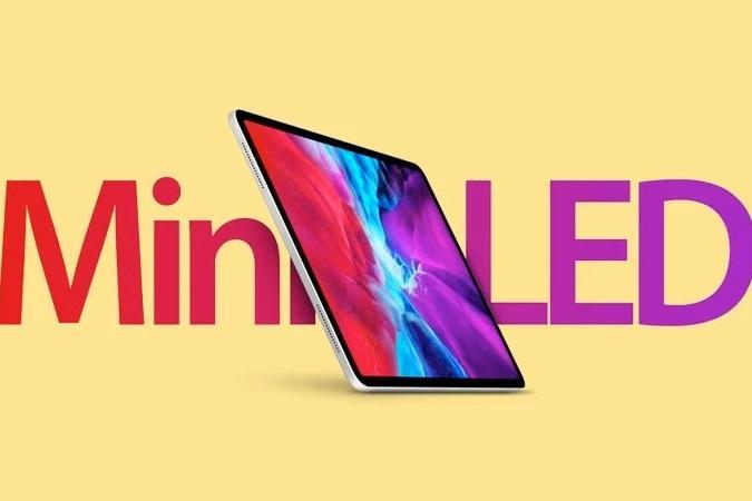 iPad Pro màn hình Mini-LED 12.9 inch sẽ xuất hiện trong quý I/2021