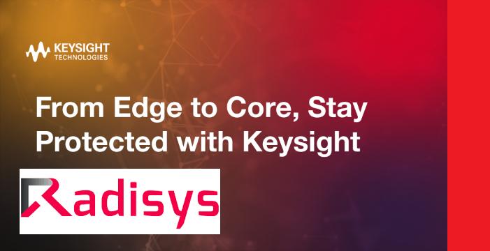 Radisys dùng giải pháp Keysight để tạo môi trường đo kiểm mạng truy cập vô tuyến