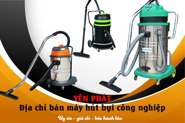 Yên Phát - Địa chỉ bán máy hút bụi công nghiệp nhà xưởng chính hãng