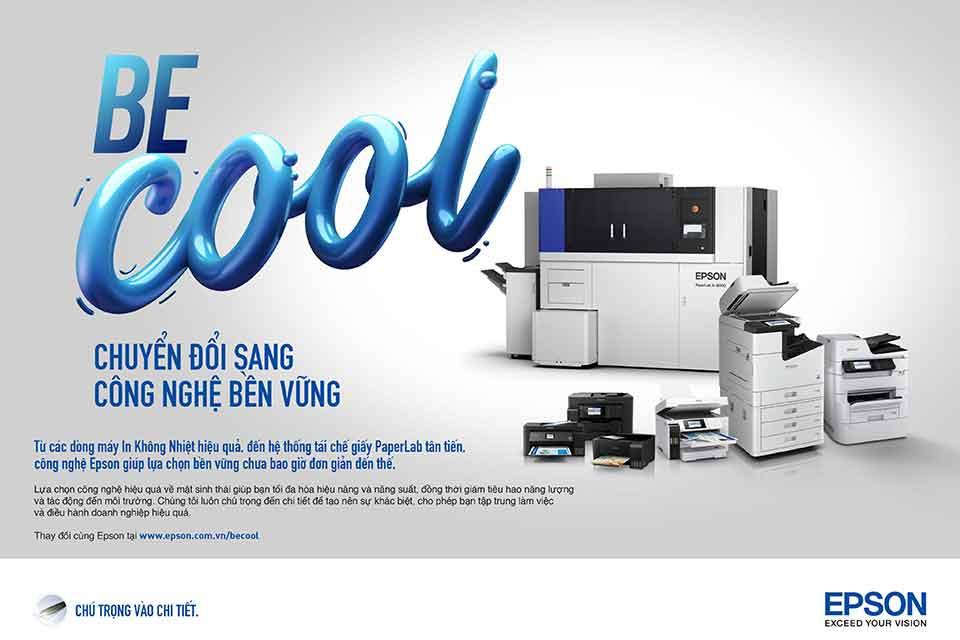 """Epson ra mắt chiến dịch truyền thông """"Be Cool"""", bảo vệ môi trường bằng công nghệ"""