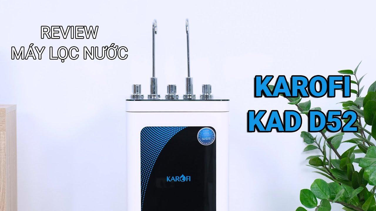 Trải nghiệm máy lọc nước nóng lạnh Karofi D52: Tinh tế, thông minh kết nối điện thoại